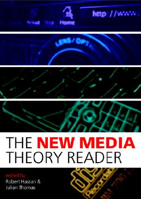 The New Media Theory Reader, Hassan, Robert; Thomas, Julian
