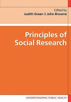 Principles of Social Research (Understanding Public Health), Judith Green, John Browne