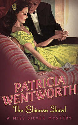 THE CHINESE SHAWL, Wentworth, Patricia