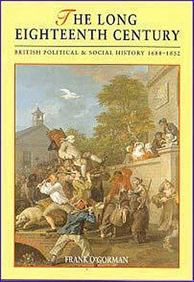 The Long Eighteenth Century: British Political and Social History 1688-1832 (Contexts), O'Gorman, Frank