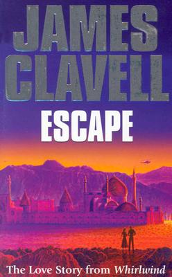 Escape: The Love Story from Whirlwind, James Clavell