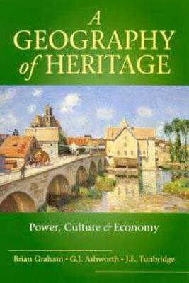 Image for A Geography of Heritage: Power, Culture and Economy (Hodder Arnold Publication)