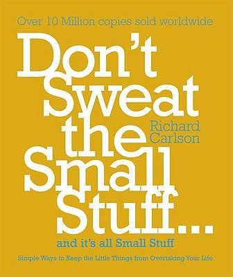 Dont Sweat the Small Stuff and Its Uk, Carlson, Richard