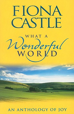 Image for What a Wonderful World: An Anthology of Joy