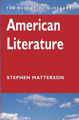 Image for American Literature: The Essential Glossary (Essential Glossary Series)