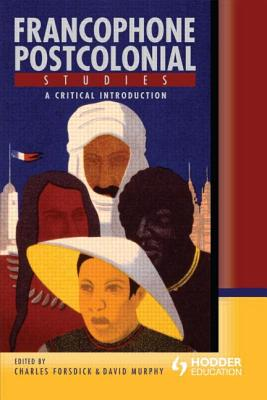 Image for Francophone Postcolonial Studies: A critical introduction