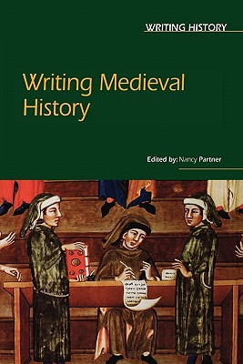 Image for Writing Medieval History (Writing History)
