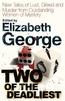 Image for Two of the Deadliest: New Tales of Lust, Greed and Murder from Outstanding Women of Mystery