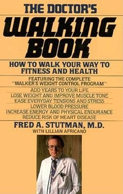 Image for The Doctor's Walking Book; How to Walk Your Way to Fitness and Health