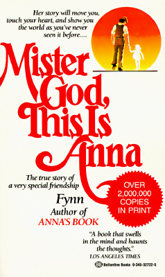 Mister God, This Is Anna: The True Story of a Very Special Friendship, Fynn