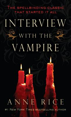 Interview with the Vampire (The Vampire Chronicles, Bk. 1), ANNE RICE