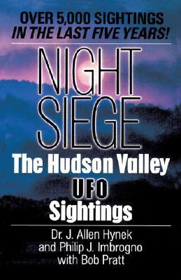 Night Siege: The Hudson Valley Ufo Sightings, Hynek, J. Allen;Pratt, Bob;Imbrogno, Philip J.