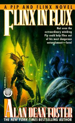 Flinx in Flux (Pip and Flinx Novels), ALAN DEAN FOSTER