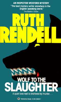 "Wolf to the Slaughter (Chief Inspector Wexford Mysteries), ""Rendell, Ruth"""