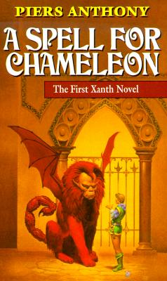 A Spell for Chameleon (Xanth, Book 1)[science fiction], Piers Anthony
