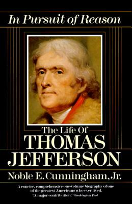 Image for In Pursuit of Reason: The Life of Thomas Jefferson