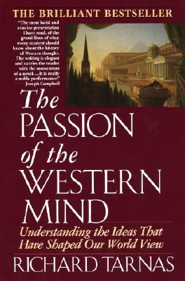 Image for The Passion of the Western Mind: Understanding the Ideas that Have Shaped Our World View