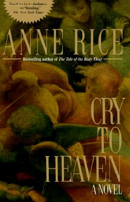 Cry to Heaven, ANNE RICE