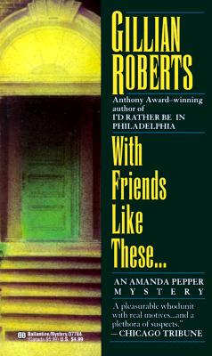 Image for With Friends Like These: An Amanda Pepper Mystery