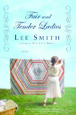 Fair and Tender Ladies (Ballantine Reader's Circle), Smith, Lee