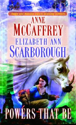 Powers That Be (Petaybee, Book 1), Anne McCaffrey; Elizabeth Ann Scarborough