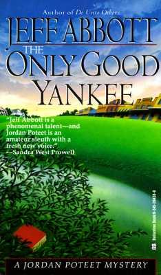 Only Good Yankee (A Jordan Poteet mystery), Jeff Abbott