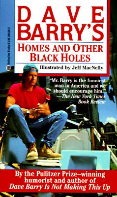 Homes and Other Black Holes, Dave Barry