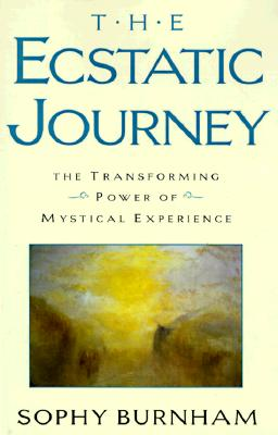Image for The Ecstatic Journey: The Transforming Power of Mystical Experience