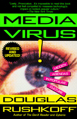 Image for Media Virus! Hidden Agendas in Popular Culture