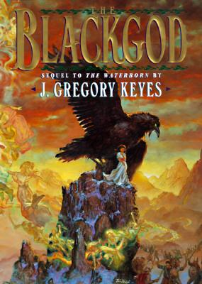 The Blackgod (Chosen of the Changeling, Bk 2), J. Gregory Keyes