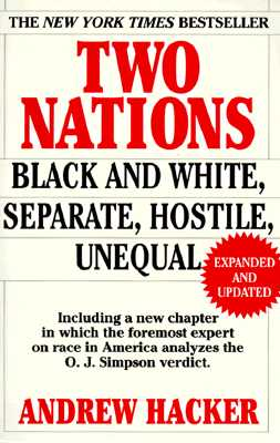Two Nations : Black and White, Separate, Hostile, Unequal, Hacker, Andrew