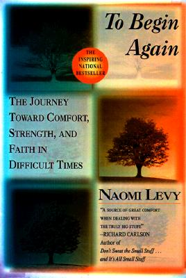 Image for To Begin Again : The Journey Toward Comfort, Strength, and Faith in Difficult Times