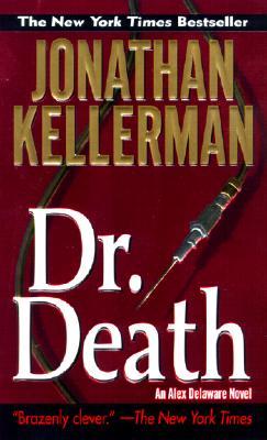Dr. Death (Alex Delaware), JONATHAN KELLERMAN