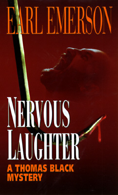 Nervous Laughter (Thomas Black Mysteries), Earl Emerson