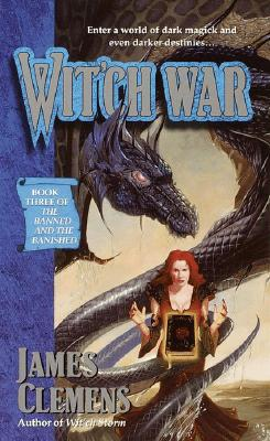 Wit'ch War (The Banned and the Banished, Book 3), James Clemens