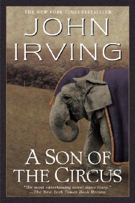 A Son of the Circus (Ballantine Reader's Circle), John Irving