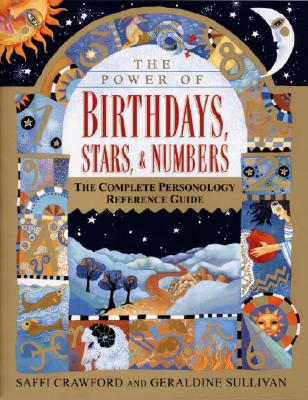 Image for Power of Birthdays, Stars & Numbers: The Complete Personology Reference Guide