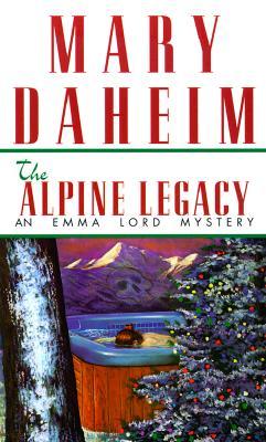 The Alpine Legacy: An Emma Lord Mystery (Emma Lord Mysteries), Mary Daheim