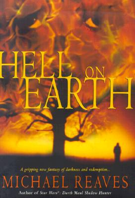 Image for Hell on Earth:  A Gripping New Fantasy of Darkness and Redemption
