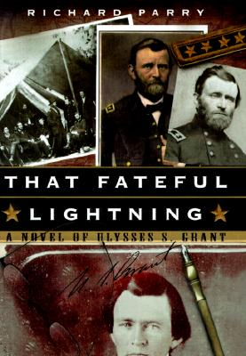 Image for That Fateful Lightning: A Novel of Ulysses S. Grant