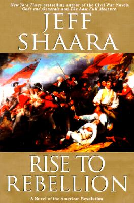Rise to Rebellion, Shaara, Jeff