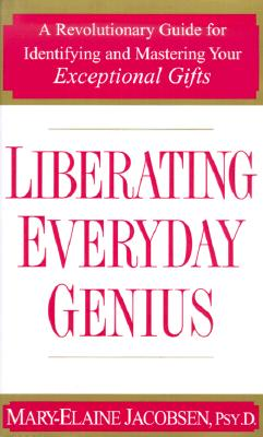 Image for Liberating Everyday Genius: A Revolutionary Guide for Indentifying and Mastering Your Exceptional Gifts