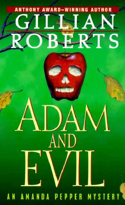 "Adam and Evil: An Amanda Pepper Mystery (Anthony Awardâ""¢winning Series), Gillian Roberts"