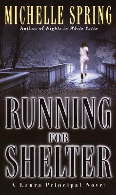 Running for Shelter (Laura Principal Mysteries), Spring, Michelle