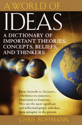 Image for A World of Ideas : The Dictionary of Important Ideas and Thinkers