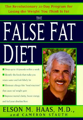 Image for False Fat Diet : The Revolutionary 21-Day Program for Losing the Weight You Think Is Fat