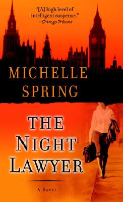The Night Lawyer  A Novel, Spring, Michelle