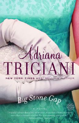 Big Stone Gap: A Novel (Ballantine Reader's Circle), Trigiani, Adriana