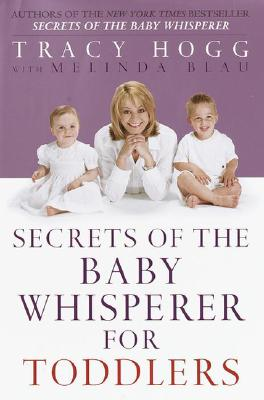 Secrets of the Baby Whisperer for Toddlers, Hogg, Tracy;Blau, Melinda