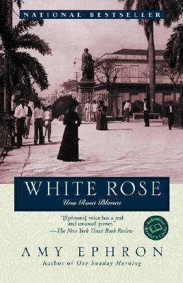 Image for White Rose:  Una Rosa Blanca (Ballantine Reader's' Circle)